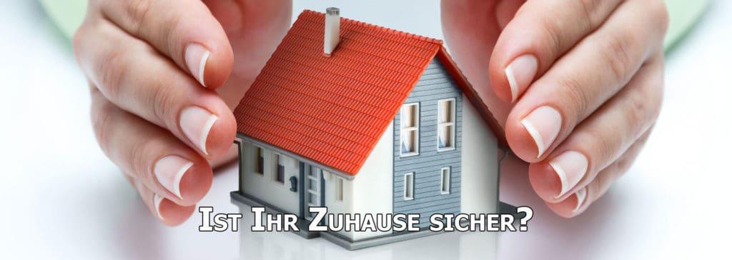 Ist Ihr Zuhause sicher?